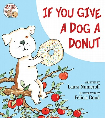 If You Give a Dog a Donut By Numeroff, Laura Joffe (ILT)